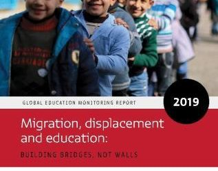 Global Education Monitoring Report 2019 over migratie: bouw bruggen, geen muren